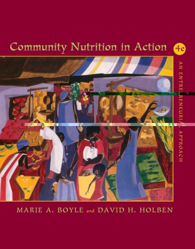 Community Nutrition in Action An Entrepreneurial Approach (with InfoTrac) 4th 2006 (Revised) edition cover