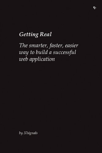 Getting Real: the smarter, faster, easier way to Build a Successful Web Application   2006 9780578012810 Front Cover