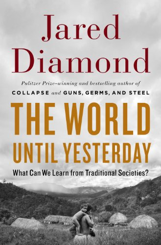 World until Yesterday What Can We Learn from Traditional Societies?  2013 edition cover