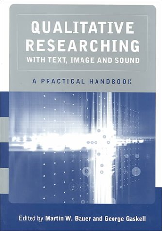 Qualitative Researching with Text, Image and Sound A Practical Handbook for Social Research  2000 9780761964810 Front Cover