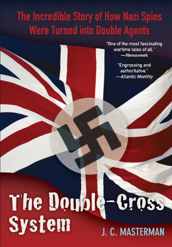Double-Cross System The Incredible Story of How Nazi Spies Were Turned into Double Agents  2011 edition cover