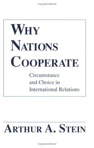 Why Nations Cooperate Circumstance and Choice in International Relations N/A edition cover