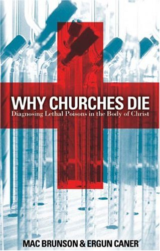 Why Churches Die Diagnosing Lethal Poisons in the Body of Christ  2005 edition cover