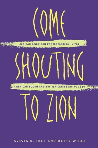 Come Shouting to Zion African American Protestantism in the American South and British Caribbean to 1830  1998 edition cover