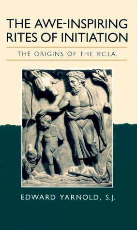Awe-Inspiring Rites of Initiation The Origins of the RCIA 2nd edition cover