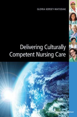 Delivering Culturally Competent Nursing Care   2013 edition cover