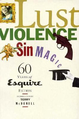 Lust, Violence, Sin, Magic Sixty Years of Esquire Fiction N/A 9780871135810 Front Cover