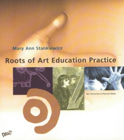 Roots of Art Education Practice   2001 edition cover