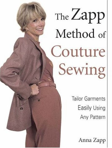 Zapp Method of Couture Sewing Tailor Garments Easily Using Any Pattern  2004 9780873496810 Front Cover