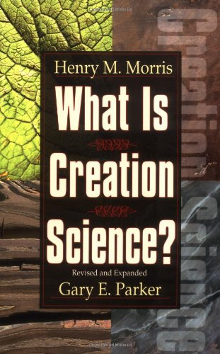 What Is Creation Science?  1982 (Revised) edition cover