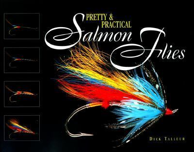 Pretty and Practical Salmon Flies   1999 9780963838810 Front Cover