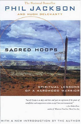 Sacred Hoops Spiritual Lessons of a Hardwood Warrior  2006 (Revised) edition cover