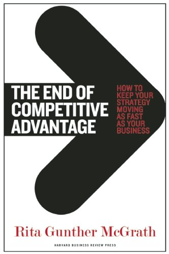 End of Competitive Advantage How to Keep Your Strategy Moving As Fast As Your Business  2013 edition cover