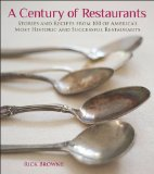 Century of Restaurants Stories and Recipes from 100 of America's Most Historic and Successful Restaurants  2013 edition cover