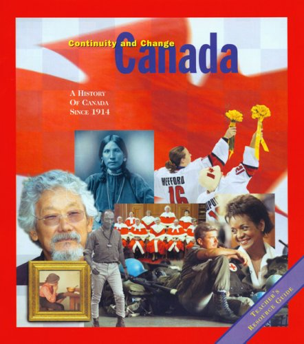 Canada, Continuity and Change A History of Canada since 1914 2nd 2006 9781550415810 Front Cover