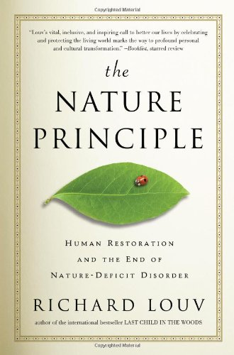 Nature Principle Human Restoration and the End of Nature-Deficit Disorder  2011 edition cover