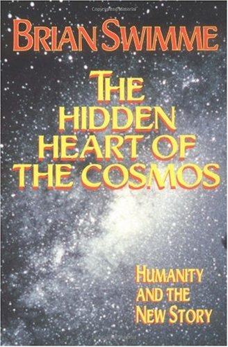 Hidden Heart of the Cosmos Humanity and the New Story  1999 edition cover