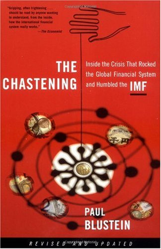 Chastening Inside the Crisis That Rocked the Global Financial System and Humbled the IMF  2003 (Revised) edition cover