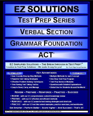 EZ Solutions: Test Prep Series: Verbal Section: Grammar Foundation : Act  2011 edition cover