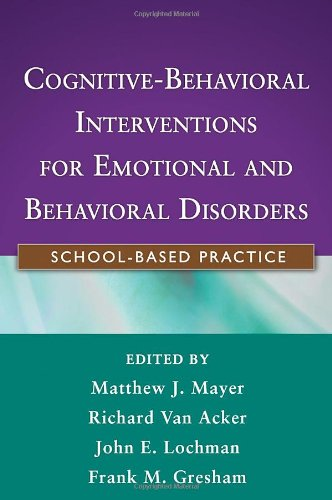 Cognitive-Behavioral Interventions for Emotional and Behavioral Disorders School-Based Practice  2009 edition cover