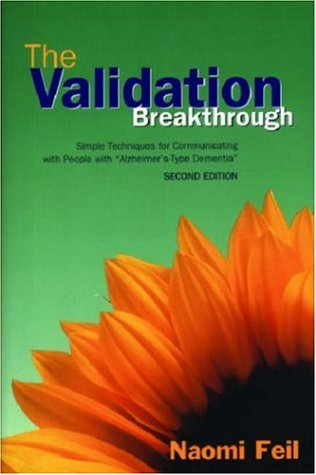 Validation Breakthrough Simple Techniques for Communicating with People with Alzheimer's-Type Dementia 2nd 2002 edition cover