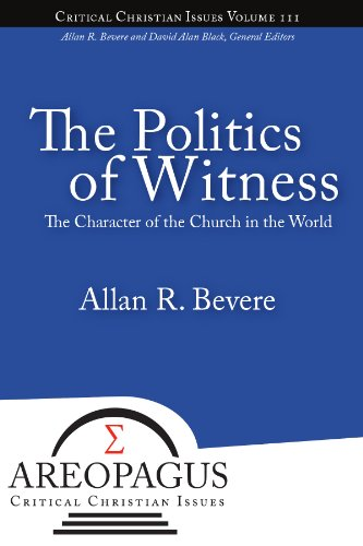 Politics of Witness The Character of the Church in the World  2011 edition cover