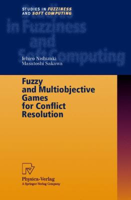 Fuzzy and Multiobjective Games for Conflict Resolution   2001 9783790824810 Front Cover