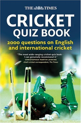 Times Cricket Quiz Book 2000 Questions on English and International Cricket  2008 9780007270811 Front Cover