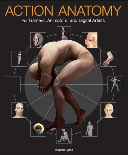 Action Anatomy For Gamers, Animators, and Digital Artists  2005 9780060736811 Front Cover