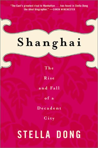 Shanghai The Rise and Fall of a Decadent City  2001 edition cover