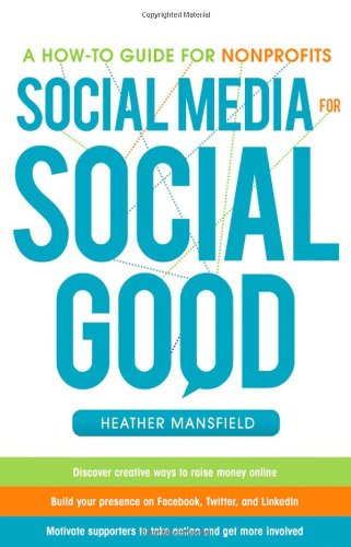 Social Media for Social Good A How-To Guide for Nonprofits  2012 edition cover