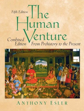 Human Venture, Combined Volume From Prehistory to the Present 5th 2004 (Revised) edition cover