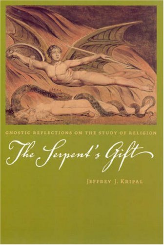 Serpent's Gift Gnostic Reflections on the Study of Religion  2006 edition cover