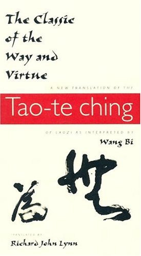 Classic of the Way and Virtue A New Translation of the Tao-Te Ching of Laozi As Interpreted by Wang Bi  2004 edition cover