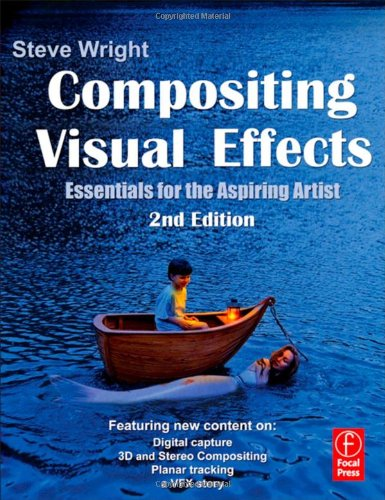 Compositing Visual Effects Essentials for the Aspiring Artist 2nd 2011 (Revised) edition cover