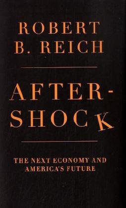 Aftershock The Next Economy and America's Future  2010 edition cover