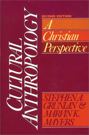 Cultural Anthropology A Christian Perspective 2nd 1988 9780310363811 Front Cover
