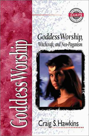 Goddess Worship, Witchcraft, and Neo-Paganism   1998 9780310488811 Front Cover