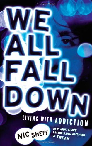 We All Fall Down Living with Addiction N/A edition cover