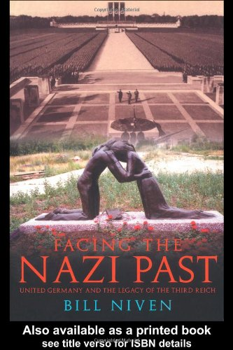 Facing the Nazi Past United Germany and the Legacy of the Third Reich 4th 2001 edition cover