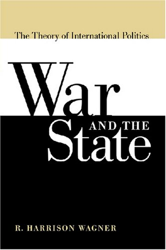 War and the State The Theory of International Politics  2007 edition cover