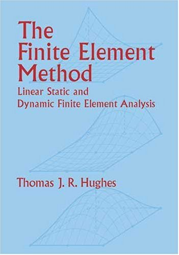 Finite Element Method Linear Static and Dynamic Finite Element Analysis  2000 edition cover