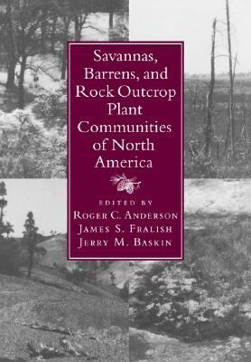 Savannas, Barrens, and Rock Outcrop Plant Communities of North America   2007 9780521035811 Front Cover