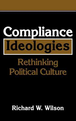Compliance Ideologies Rethinking Political Culture  1992 9780521415811 Front Cover