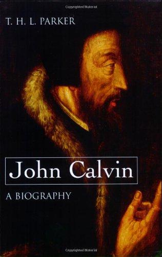 John Calvin - A Biography   2007 edition cover