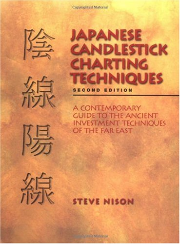 Japanese Candlestick Charting Techniques A Contemporary Guide to the Ancient Techniques of the Far East 2nd 2001 edition cover