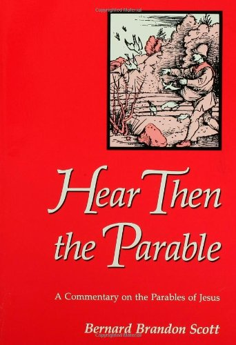 Hear Then the Parable A Commentary on the Parables of Jesus N/A edition cover