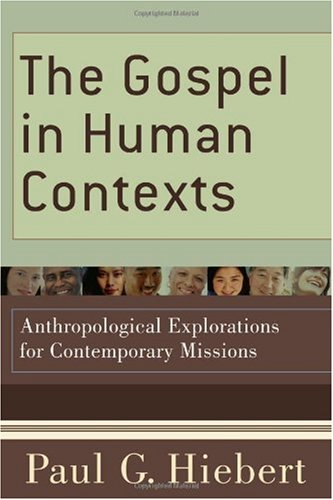 Gospel in Human Contexts Anthropological Explorations for Contemporary Missions  2009 edition cover