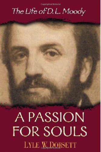Passion for Souls The Life of D. L. Moody N/A edition cover