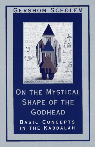 On the Mystical Shape of the Godhead Basic Concepts in the Kabbalah  1991 edition cover
